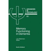 Memory Functioning in Dementia by Professor of Psychology at University of Gothenburg Director of Psychology Section Department of Neuroscience and Geriatric Medicine Lars Backman