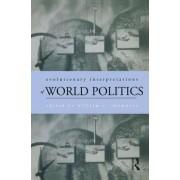 Evolutionary Interpretations of World Politics by William R. Thompson