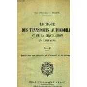 Tactique Des Transports Automobiles Et De La Circulation En Campagne - Tome 2 : Traite Des Cas Concrets De Transport Et De Circulation.