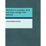 Sketches in Lavender Blue and Green by Jerome Klapka Jerome