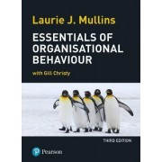 Essentials of Organisational Behaviour by Laurie J. Mullins