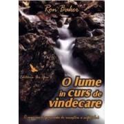 O Lume In Curs De Vindecare - Ron Baker