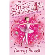Delphie and the Magic Ballet Shoes by CBE Darcey Bussell