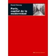 Paris, capital de la modernidad / Paris, Capital of Modernity by David Harvey