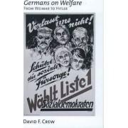 Germans on Welfare by David F. Crew