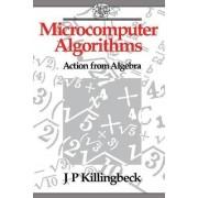Microcomputer Algorithms by John P. Killingbeck
