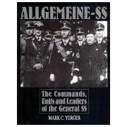 Allgemeine-SS The Commands, Units, and Leaders of the General SS