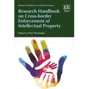 Research Handbook on Cross-Border Enforcement of Intellectual Property by Paul Torremans