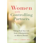 You're Not Crazy--He's Controlling!: Taking Back Your Life from a Manipulative or Abusive Partner