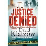 Justice Denied by David Klatzow