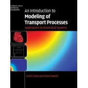 An Introduction to Modeling of Transport Processes by Ashim K. Datta