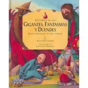 El libro de los gigantes, fantasmas y duendes/ The Barefoot Book of Giants, Ghosts and Goblins by John Matthews