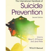 The International Handbook of Suicide Prevention by Rory C. O'connor