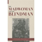 The Madwoman and the Blindman by David Bolt