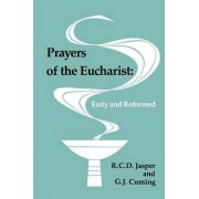 Prayers of the Eucharist by R. C. D. Jasper