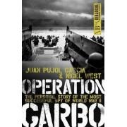 Operation Garbo by Juan Pujol Garcia
