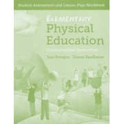 Elementary Physical Education: Student Assessment and Lesson Plan Workbook by Inez Rovegno