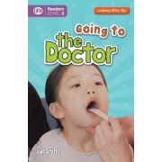 Looking After Me: Going to the Doctor: Readers Level 2 by Ian K. Smith