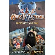 Cows in Action 7: The Pirate Mootiny by Steve Cole