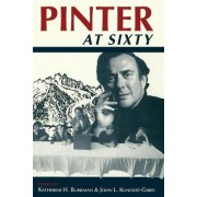 Pinter at Sixty by Katherine H. Burkman