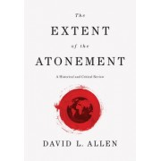The Extent of the Atonement: A Historical and Critical Review