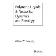 Polymeric Liquids and Networks by William W. Graessley