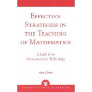 Effective Strategies in the Teaching of Mathematics by Velta Clarke