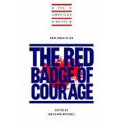 New Essays on the Red Badge of Courage by Lee Clark Mitchell