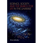 Science, Society, and the Search for Life in the Universe by Bruce M. Jakosky
