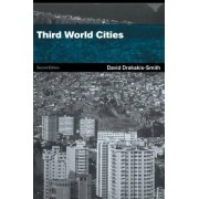 Third World Cities by David W. Drakakis-Smith