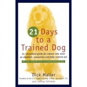 Twenty One Days to a Trained Dog by D. Mailer