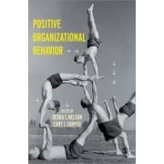Positive Organizational Behavior by Debra L. Nelson