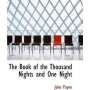 The Book of the Thousand Nights and One Night by Dr John Payne