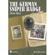 The German Sniper Badge 1944-1945 by Rolf Michaelis