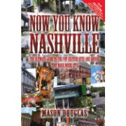 Now You Know Nashville - 2nd Edition: The Ultimate Guide to the Pop Culture Sights and Sounds That Made Music City