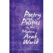 Poetry and Politics in the Modern Arab World by Atef Alshaer