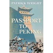 Passport to Peking by Patrick Wright