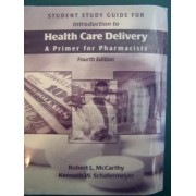 Introduction to Health Care Delivery: Text and Study Guide by Robert L. McCarthy