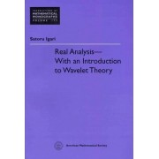 Real Analysis - with an Introduction to Wavelet Theory by Satoru Igari