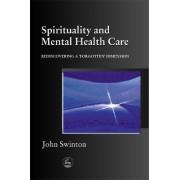 Spirituality and Mental Health Care by John Swinton