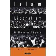 Islam, Liberalism and Human Rights by Katerina Dalacoura
