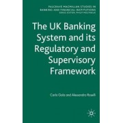 The UK Banking System and Its Regulatory and Supervisory Framework by Carlo Gola