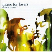 Dianne Reeves - Music for Lovers (0094637554425) (1 CD)