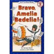 Bravo Amelia Bedelia by Herman Parish