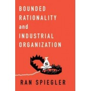 Bounded Rationality and Industrial Organization by Ran Spiegler