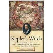 Kepler's Witch by James A. Connor