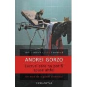 Lucruri care nu pot fi spuse altfel - Andrei Gorzo
