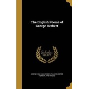 The English Poems of George Herbert by George 1593-1633 Herbert