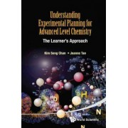 Understanding Experimental Planning For Advanced Level Chemistry: The Learner's Approach by Jeanne Tan