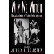 Why We Watch by Jeffrey H. Goldstein